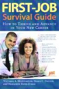 First-Job Survival Guide How To Thrive And Advance in Your New Career