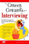 Career Coward's Guide to Interviewing Sensible Strategies for Overcoming Job Search Fears