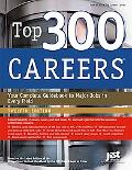 Top 300 Careers: Your Complete Guidebook to Major Jobs in Every Field, 12th Ed (America's To...