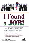 I Found a Job! : Career Advice from Job Hunters Who Landed on Their Feet
