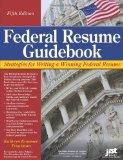 Federal Resume Guidebook: Strategies for Writing a Winning Federal Resume (Federal Resume Gu...