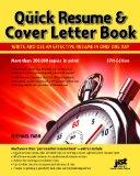 Quick Resume & Cover Letter Book: Write and Use an Effective Resume in Just One Day (Quick R...