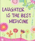Laughter is the Best Medicine Little Gift Book