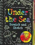 Under the Sea Scratch and Sketch An Art Activity Book for Imaginative Artists of All Ages