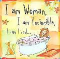 I Am Woman. I Am Invincible. I Am Tired.