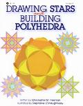 Drawing Stars & Building Polyhedra