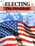 Electing the President The Electoral Process in Action
