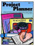 Project Planner A Guide for Creating Curriculum And Independent Study Projects