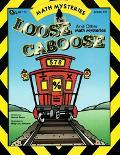 Loose Caboose & Other Math Mysteries