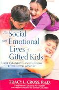 Social And Emotional Lives of Gifted Kids Understanding And Guiding Their Development