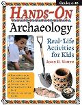 Hands-On Archaeology Real-Life Activities for Kids