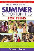 Ultimate Guide to Summer Opportunities for Teens 200 Programs That Prepare You for College S...