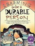 Learning to be a Durable Person