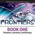 Frontiers - Pioneers, Genetics, and Energy