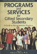 Programs and Services for Secondary Gifted Students: A Guide to Recommended Practices