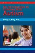 An Introduction to Children With Autism (The Practical Strategies Series in Autism Education)