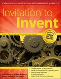 Invitation to Invent: A Physical Science Unit for High-Ability Learners in Grades 3-4