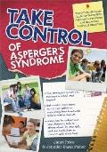 Take Control of Asperger's Syndrome: The Official Strategy Guide for Teens With Asperger's S...