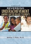 Reversing Underachievement among Gifted Black Students, 2nd Ed