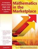 Mathematics in the Marketplace: An Interactive Discovery-Based Math Unit for High-Ability Le...