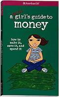 Smart Girl's Guide to Money How to Make It, Save It, And Spend It