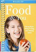 Food and You: Eating Right, Being Strong, and Feeling Great
