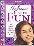 Rebecca Just for Fun (American Girl Library)
