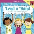 Lend a Hand : Girl Sized Ways of Helping Others