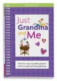 Just Grandma and Me: The Fill-in, Tear-out, Fold-up Book of Fun for Girls and Their Grandmas...