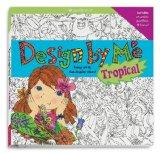 Design by Me Tropical: Fancy Art & Fun Display Ideas! (American Girl)