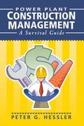 Power Plant Construction Management A Survival Guide