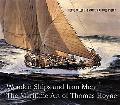 Wooden Ships and Iron Men The Maritime Art Of Thomas Hoyne