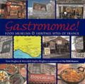 GASTRONOMIE! Food Museums and Heritage Sites of France