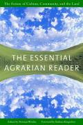Essential Agrarian Reader The Future Of Culture, Community, And The Land