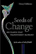 Seeds of Change Six Plants That Transformed Mankind
