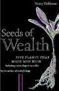 Seeds of Wealth Five Plants That Made Men Rich