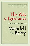 Way of Ignorance And Other Essays