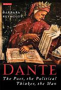 Dante The Poet, the Political Thinker, the Man