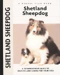 Shetland Sheepdog A Comprehensive Guide to Owning and Caring for Your Dog