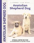 Anatolian Shepherd Dog A Comprehensive Owner's Guide