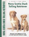 Nova Scotia Duck Tolling Retriever Special Rare-Breed Edition  A Comprehensive Owner's Guide