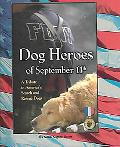 Dog Heroes of September 11th A Tribute to America's Search and Rescue Dogs