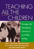 Teaching All the Children Strategies for Developing Literacy in an Urban Setting