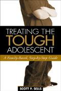 Treating The Tough Adolescent A Family-based, Step-by-step Guide