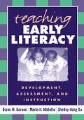 Teaching Early Literacy Development, Assessment, and Instruction