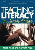 Teaching Literacy in Sixth Grade