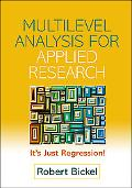 Multilevel Analysis for Applied Research It's Just Regression!