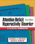 Attention-deficit Hyperactivity Disorder A Clinical Workbook