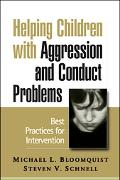 Helping Children With Aggression And Conduct Problems Best Practices for Intervention