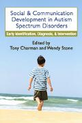 Social And Communication Development in Autism Spectrum Disorders Early Identification, Diag...